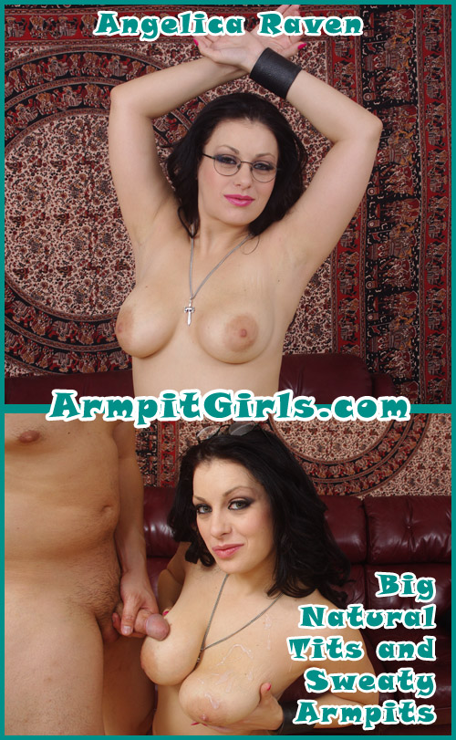 Angelica Raven has big tits and sweaty armpits